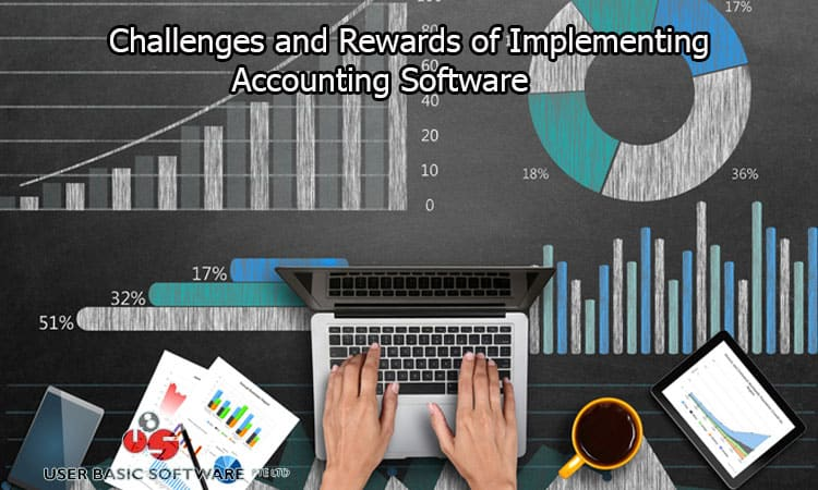Challenges and Rewards of Implementing Accounting Software